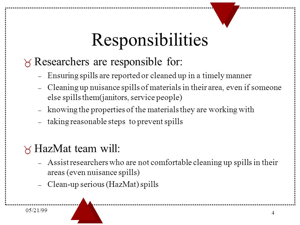 Responsibilities Researchers are responsible for: HazMat team will: