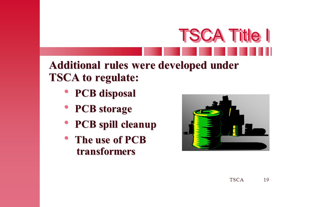TSCA Title I Additional rules were developed under TSCA to regulate: