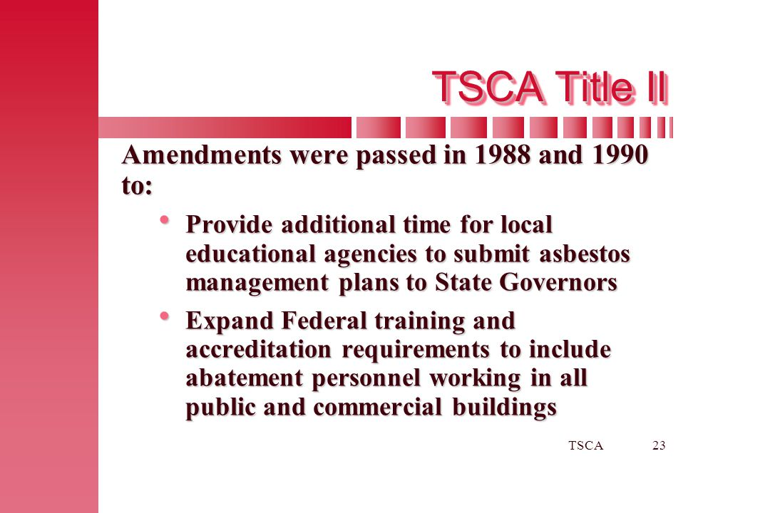 TSCA Title II Amendments were passed in 1988 and 1990 to: