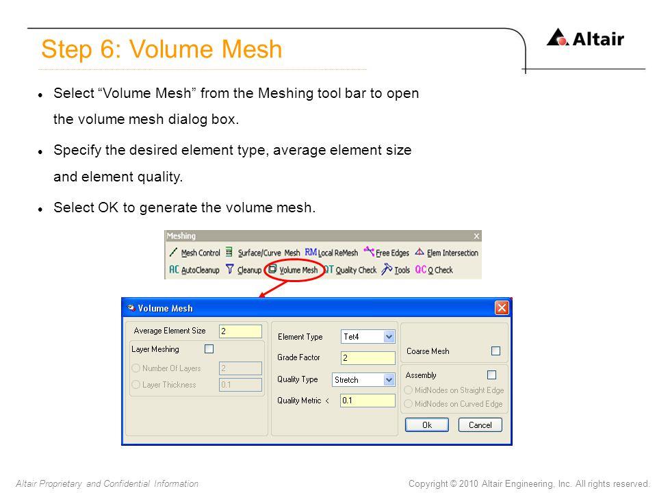 Step 6: Volume Mesh Select Volume Mesh from the Meshing tool bar to open the volume mesh dialog box.
