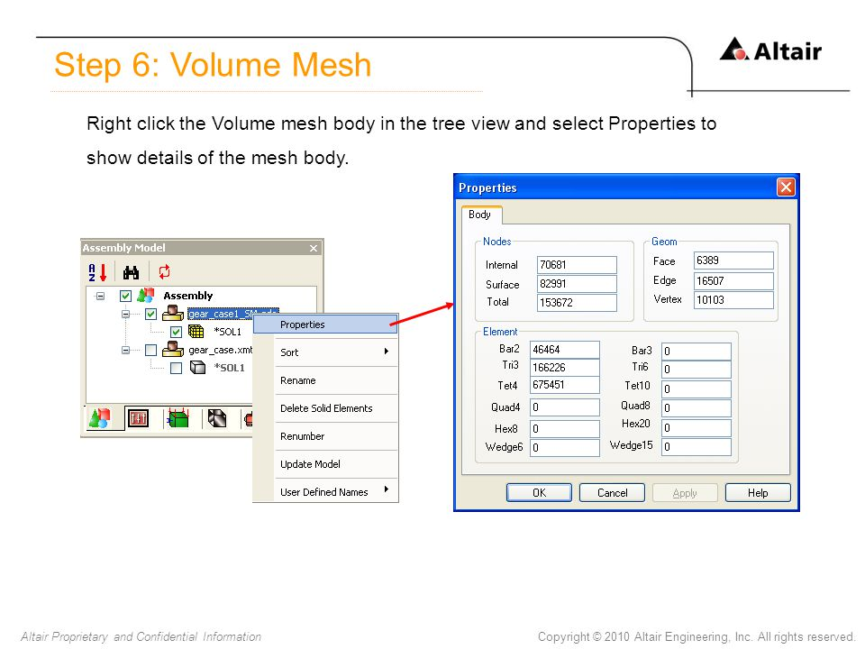 Step 6: Volume Mesh Right click the Volume mesh body in the tree view and select Properties to show details of the mesh body.
