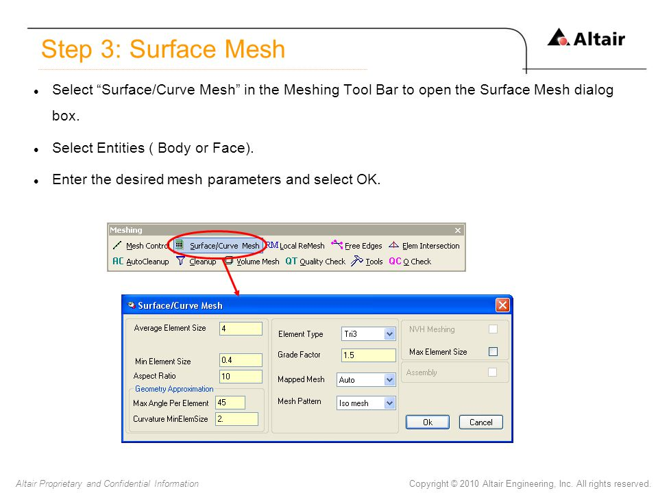 Step 3: Surface Mesh Select Surface/Curve Mesh in the Meshing Tool Bar to open the Surface Mesh dialog box.