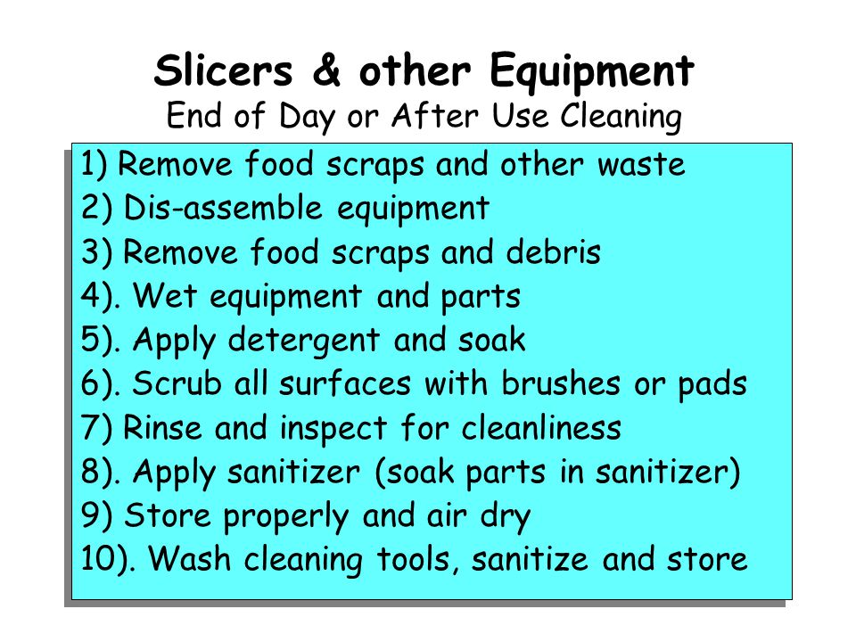 Slicers & other Equipment End of Day or After Use Cleaning