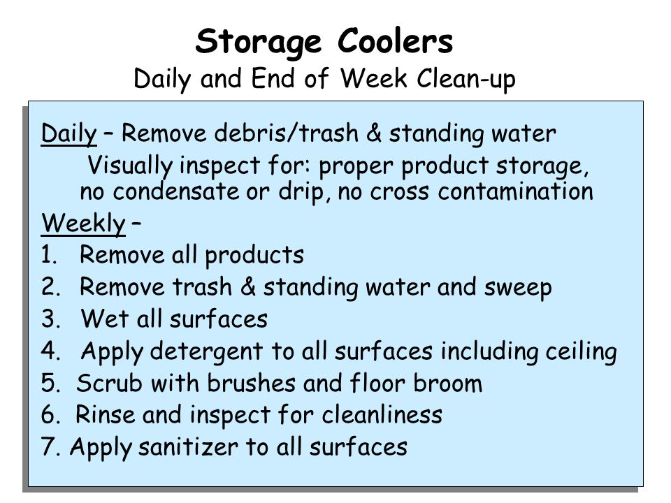 Storage Coolers Daily and End of Week Clean-up