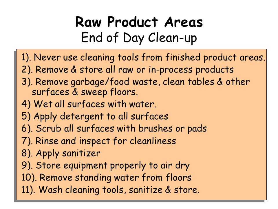 Raw Product Areas End of Day Clean-up