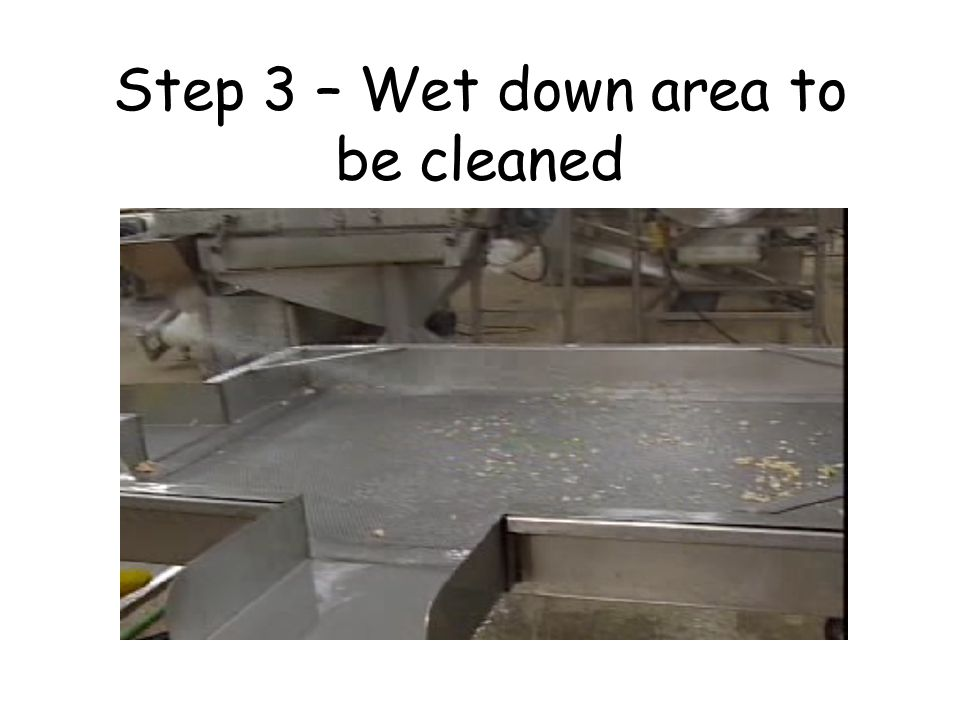 Step 3 – Wet down area to be cleaned