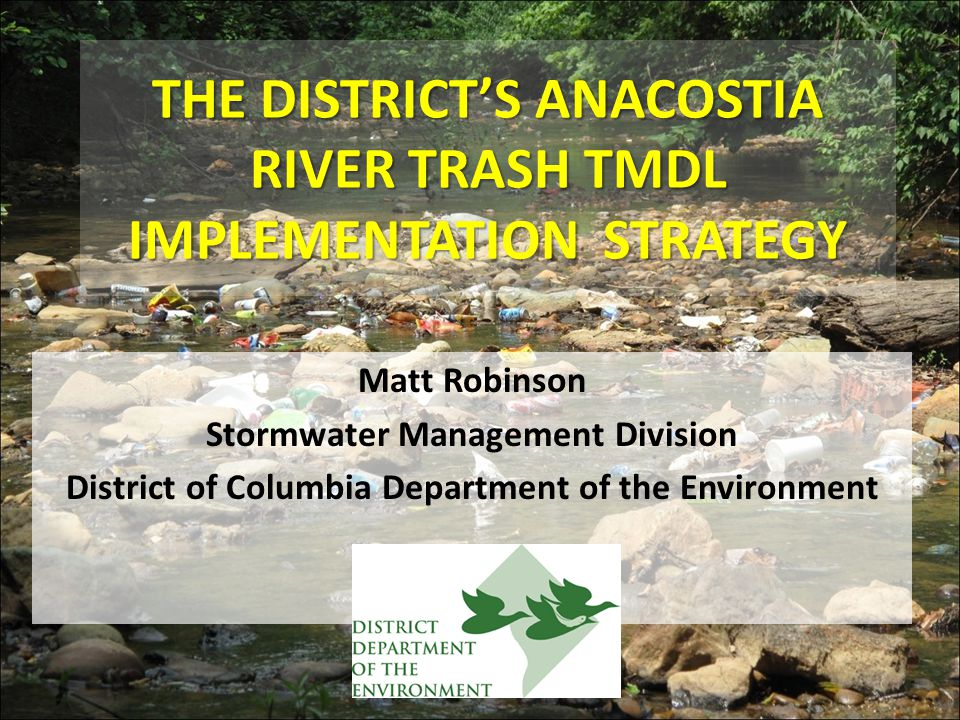 THE DISTRICT'S ANACOSTIA RIVER TRASH TMDL IMPLEMENTATION STRATEGY