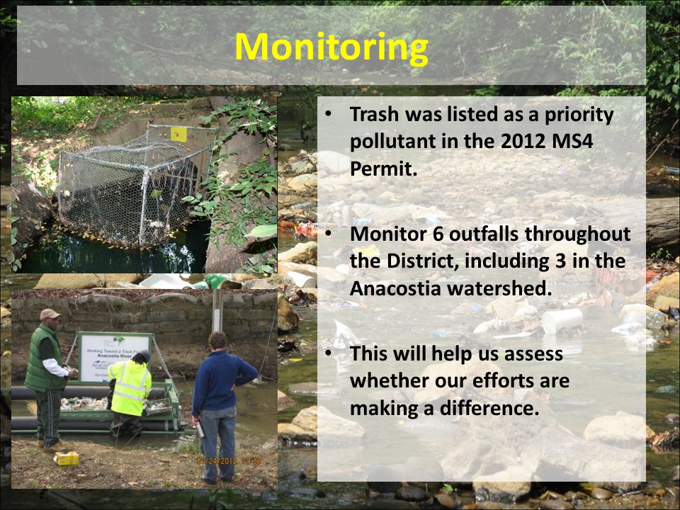 Monitoring Trash was listed as a priority pollutant in the 2012 MS4 Permit.
