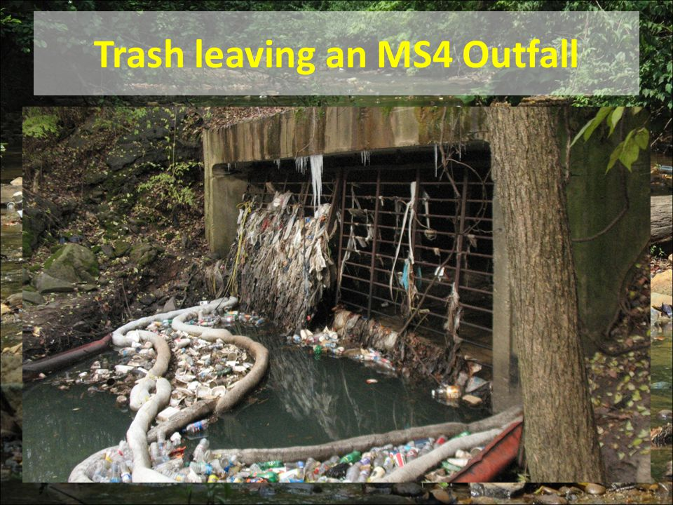 Trash leaving an MS4 Outfall