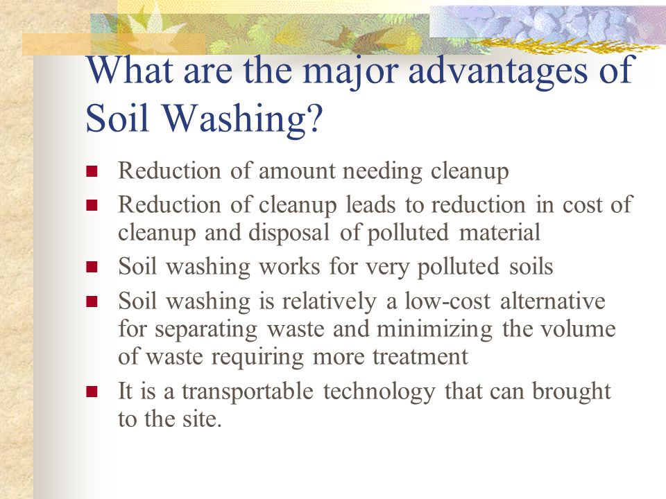 What are the major advantages of Soil Washing