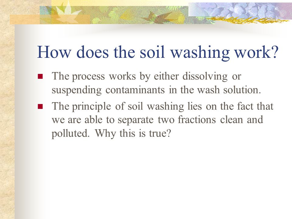 How does the soil washing work