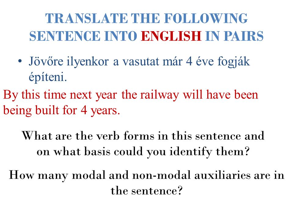 TRANSLATE THE FOLLOWING SENTENCE INTO ENGLISH IN PAIRS