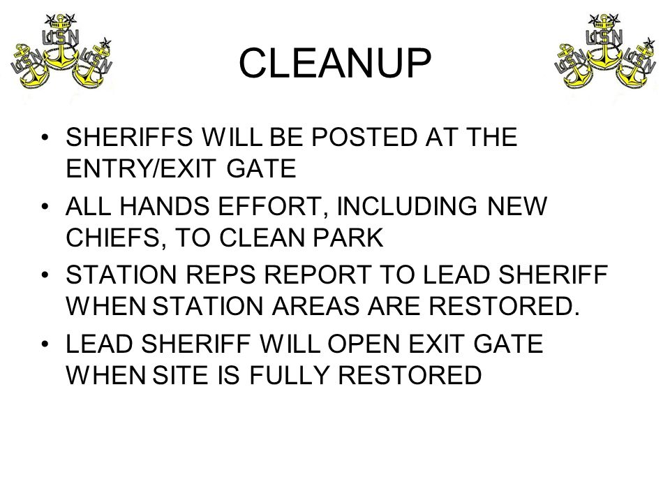 CLEANUP SHERIFFS WILL BE POSTED AT THE ENTRY/EXIT GATE