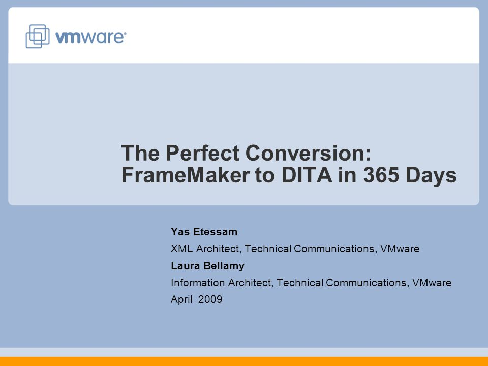 The Perfect Conversion: FrameMaker to DITA in 365 Days