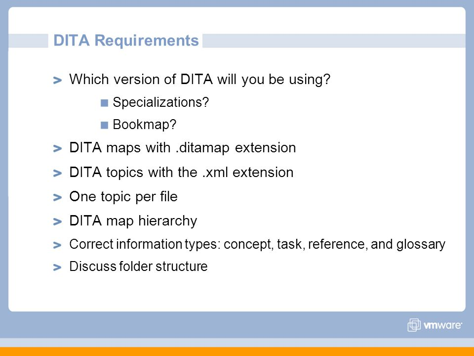 DITA Requirements Which version of DITA will you be using