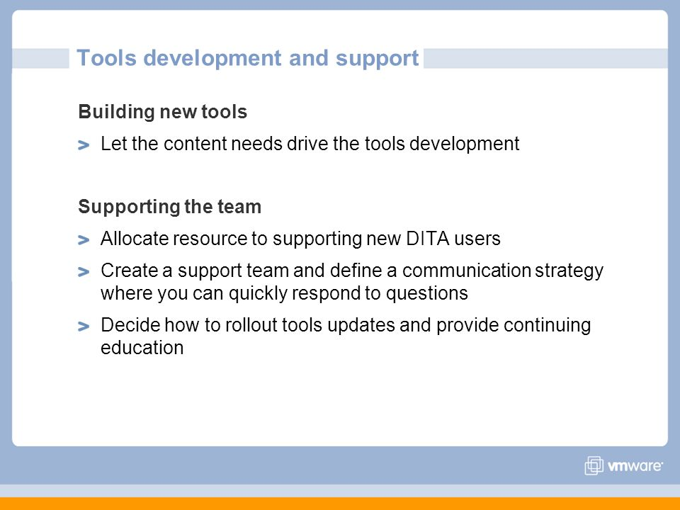 Tools development and support