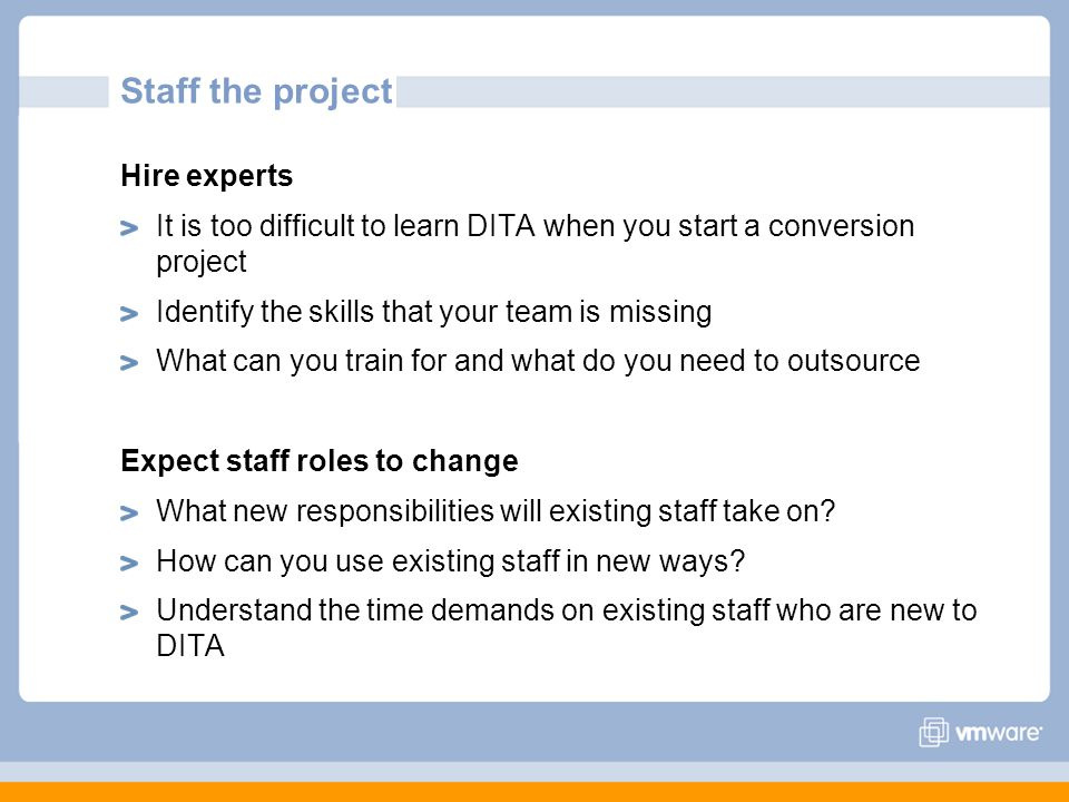Staff the project Hire experts
