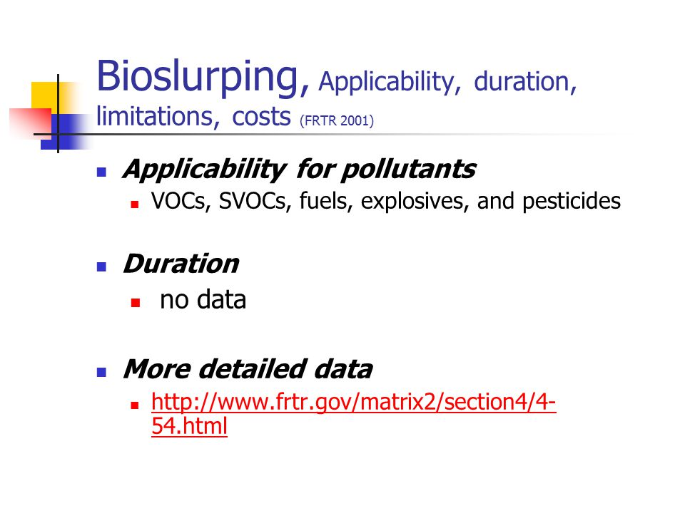 Bioslurping, Applicability, duration, limitations, costs (FRTR 2001)