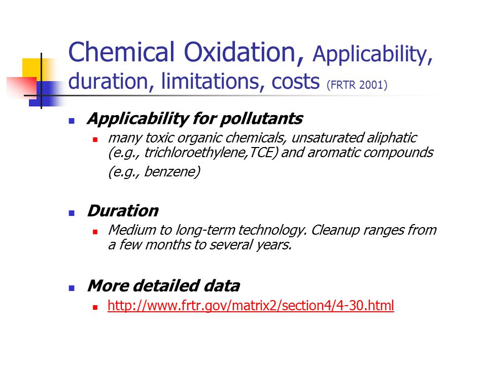 Chemical Oxidation, Applicability, duration, limitations, costs (FRTR 2001)