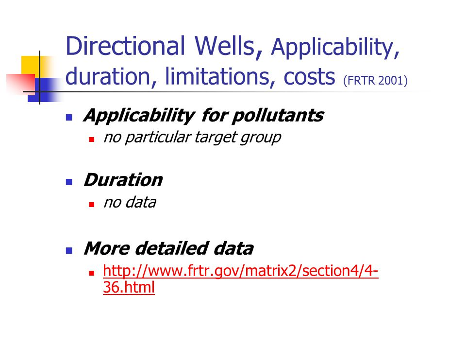 Directional Wells, Applicability, duration, limitations, costs (FRTR 2001)