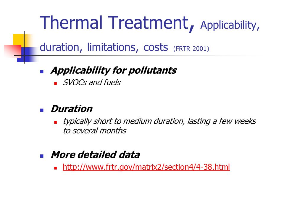 Thermal Treatment, Applicability, duration, limitations, costs (FRTR 2001)