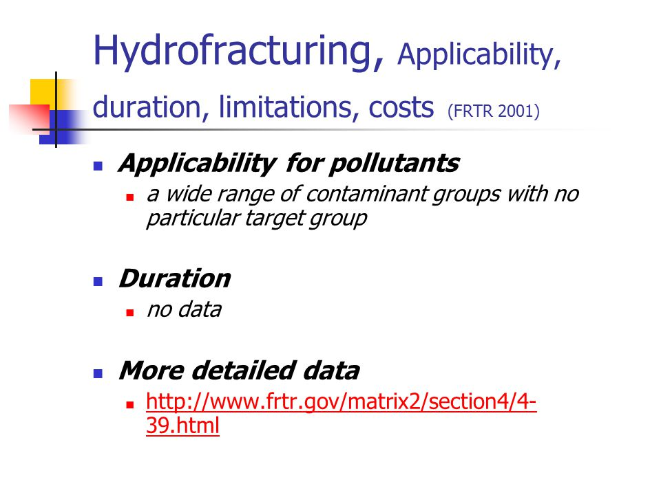 Hydrofracturing, Applicability, duration, limitations, costs (FRTR 2001)
