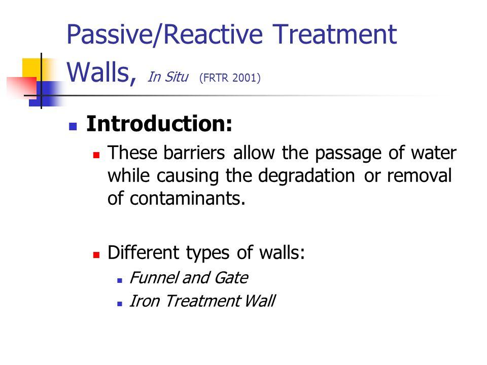 Passive/Reactive Treatment Walls, In Situ (FRTR 2001)
