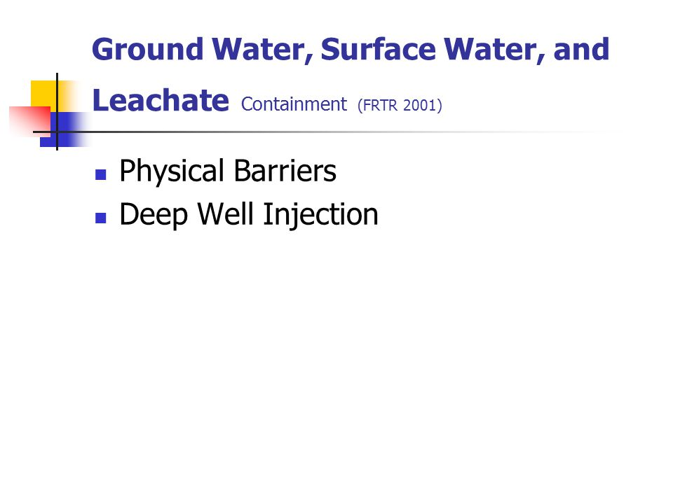 Ground Water, Surface Water, and Leachate Containment (FRTR 2001)