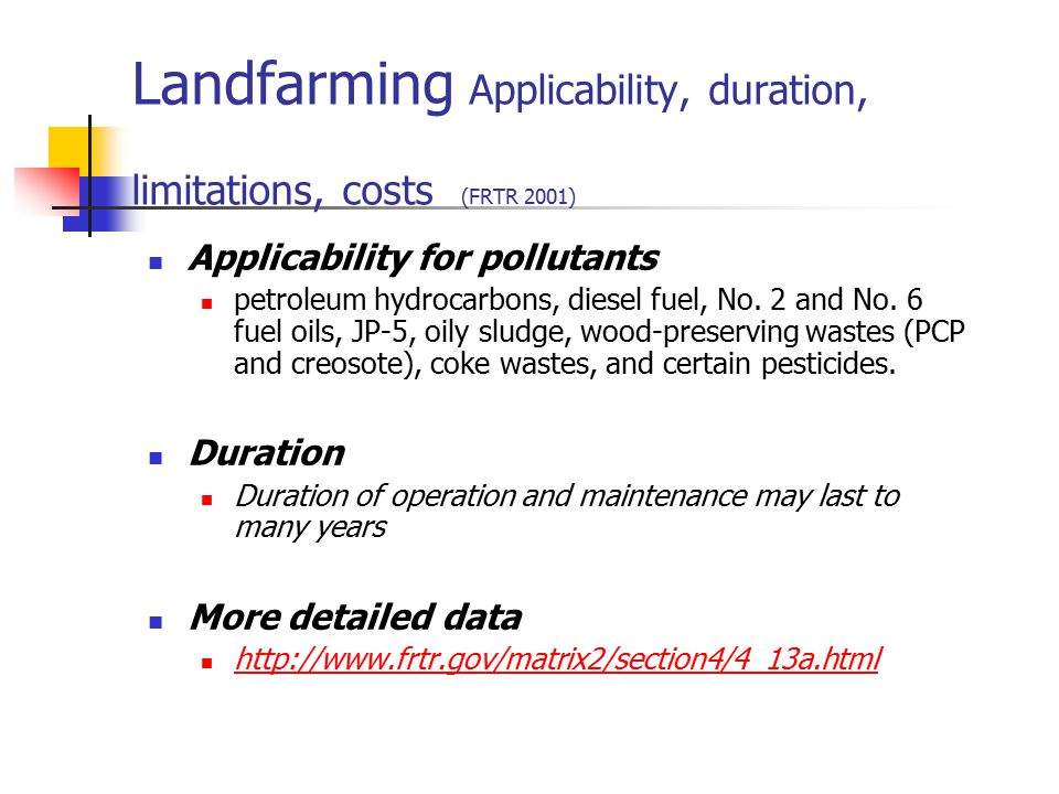Landfarming Applicability, duration, limitations, costs (FRTR 2001)