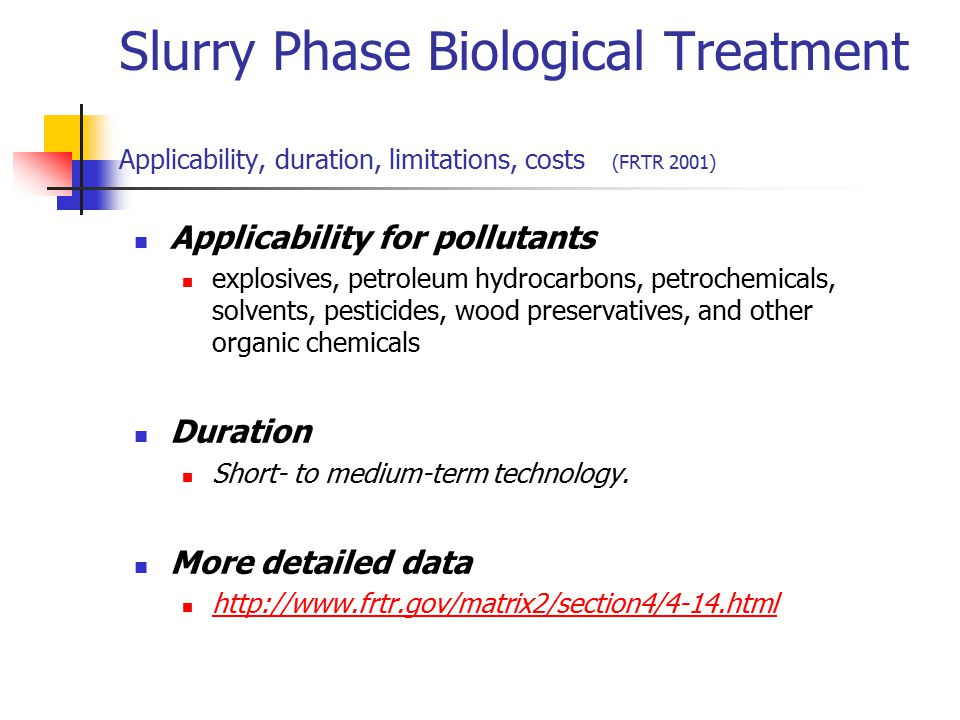 Slurry Phase Biological Treatment Applicability, duration, limitations, costs (FRTR 2001)