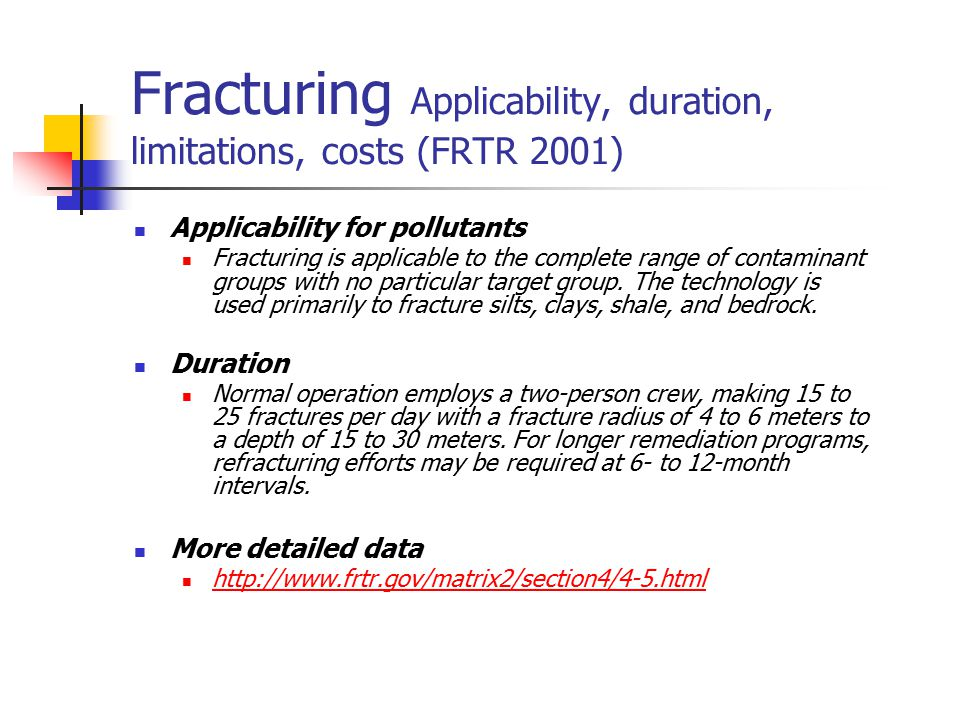 Fracturing Applicability, duration, limitations, costs (FRTR 2001)