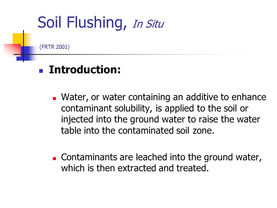 Soil Flushing, In Situ (FRTR 2001)
