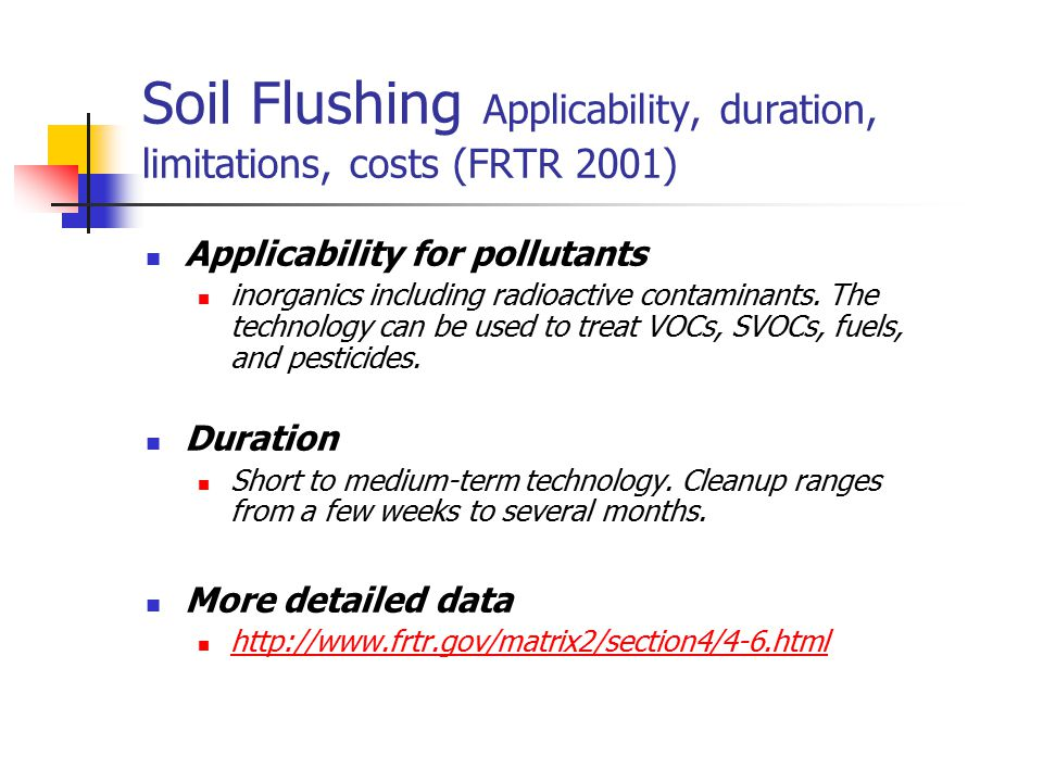 Soil Flushing Applicability, duration, limitations, costs (FRTR 2001)