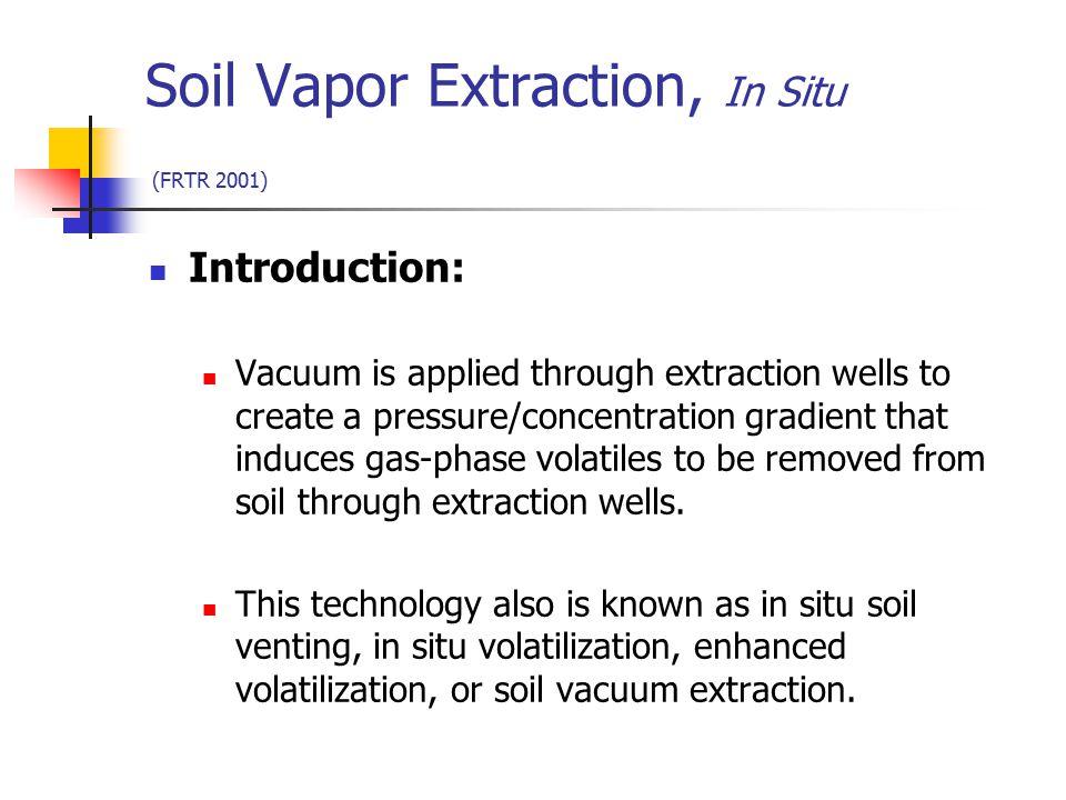 Soil Vapor Extraction, In Situ (FRTR 2001)