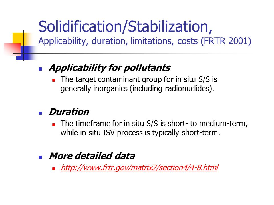 Solidification/Stabilization, Applicability, duration, limitations, costs (FRTR 2001)