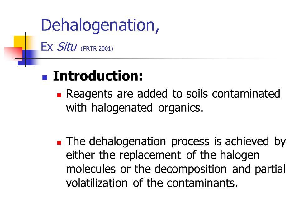 Dehalogenation, Ex Situ (FRTR 2001)