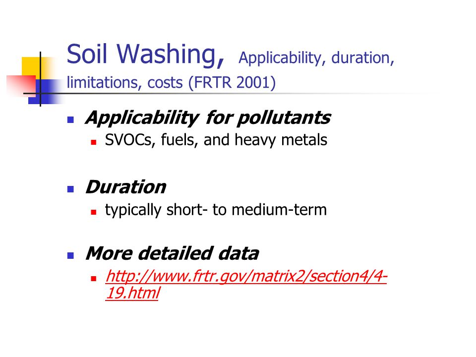 Soil Washing, Applicability, duration, limitations, costs (FRTR 2001)