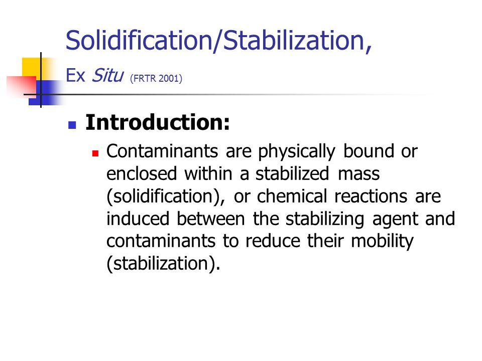 Solidification/Stabilization, Ex Situ (FRTR 2001)