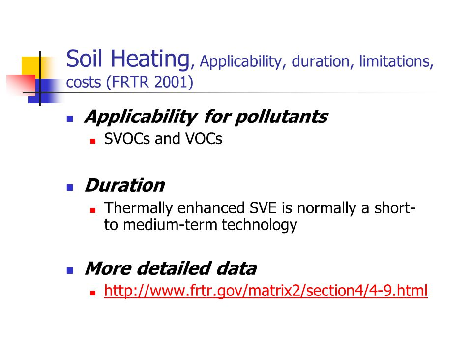 Soil Heating, Applicability, duration, limitations, costs (FRTR 2001)