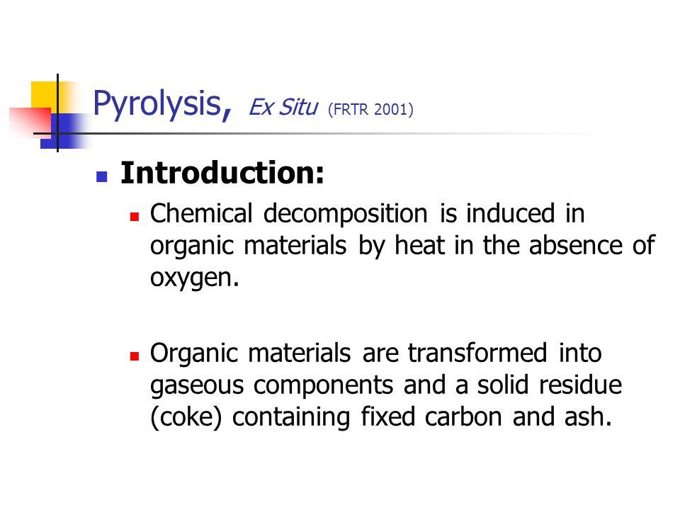 Pyrolysis, Ex Situ (FRTR 2001)