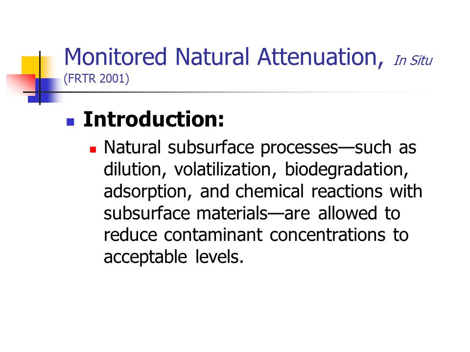 Monitored Natural Attenuation, In Situ (FRTR 2001)