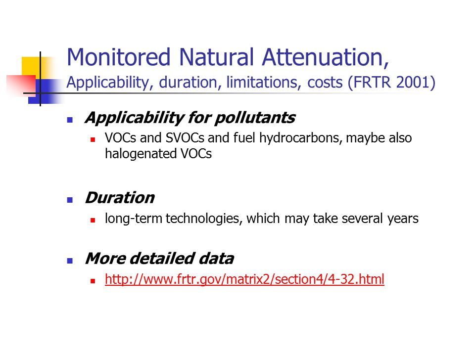 Monitored Natural Attenuation, Applicability, duration, limitations, costs (FRTR 2001)