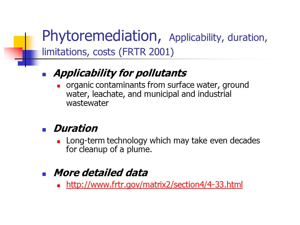 Phytoremediation, Applicability, duration, limitations, costs (FRTR 2001)