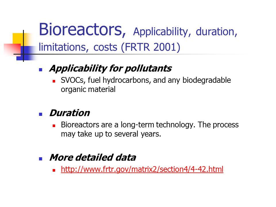 Bioreactors, Applicability, duration, limitations, costs (FRTR 2001)