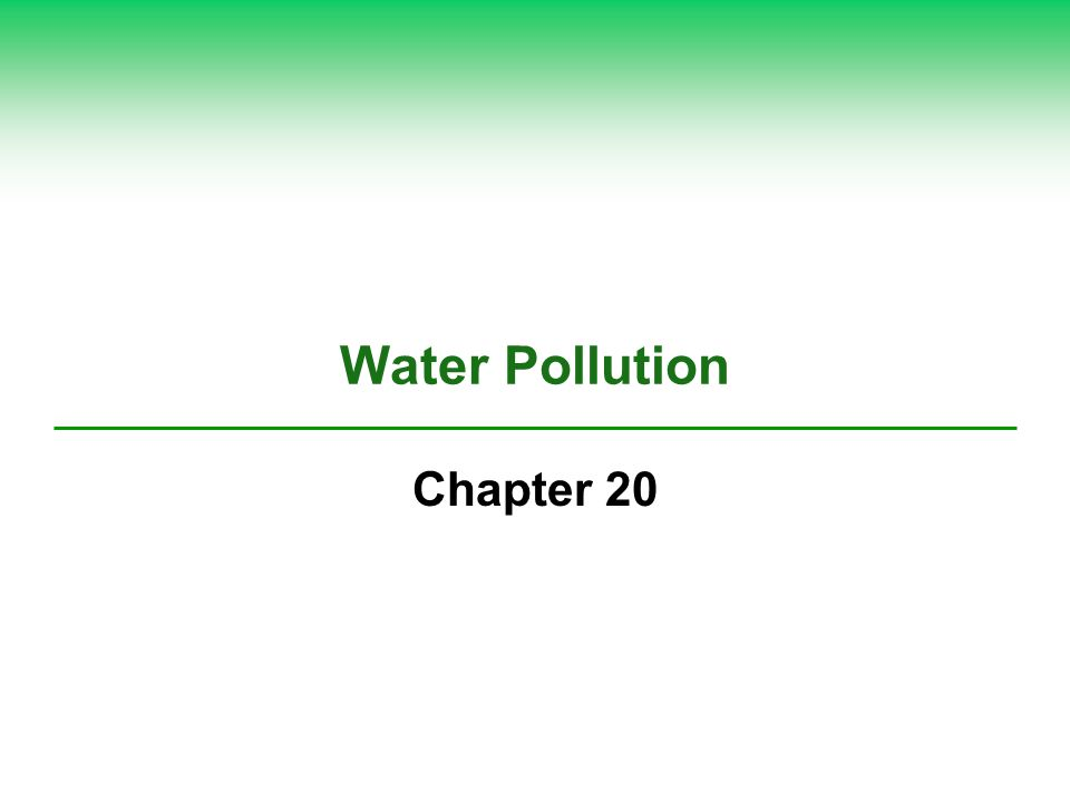 Water Pollution Chapter 20