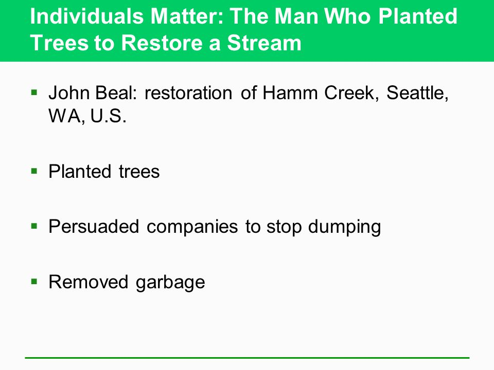 Individuals Matter: The Man Who Planted Trees to Restore a Stream