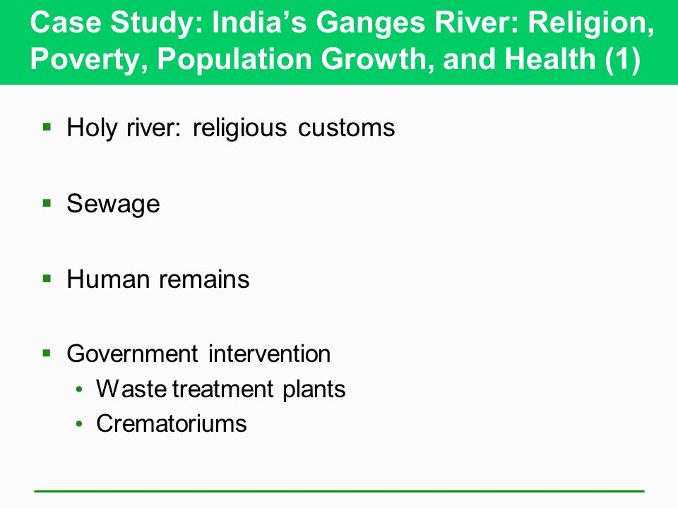 Case Study: India's Ganges River: Religion, Poverty, Population Growth, and Health (1)