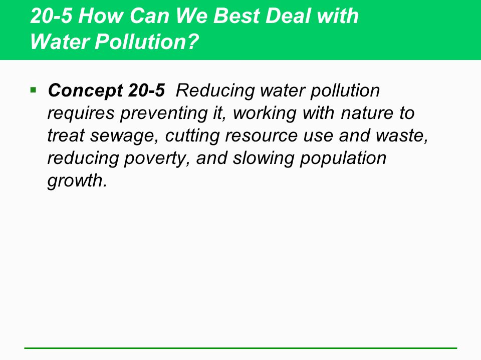 20-5 How Can We Best Deal with Water Pollution