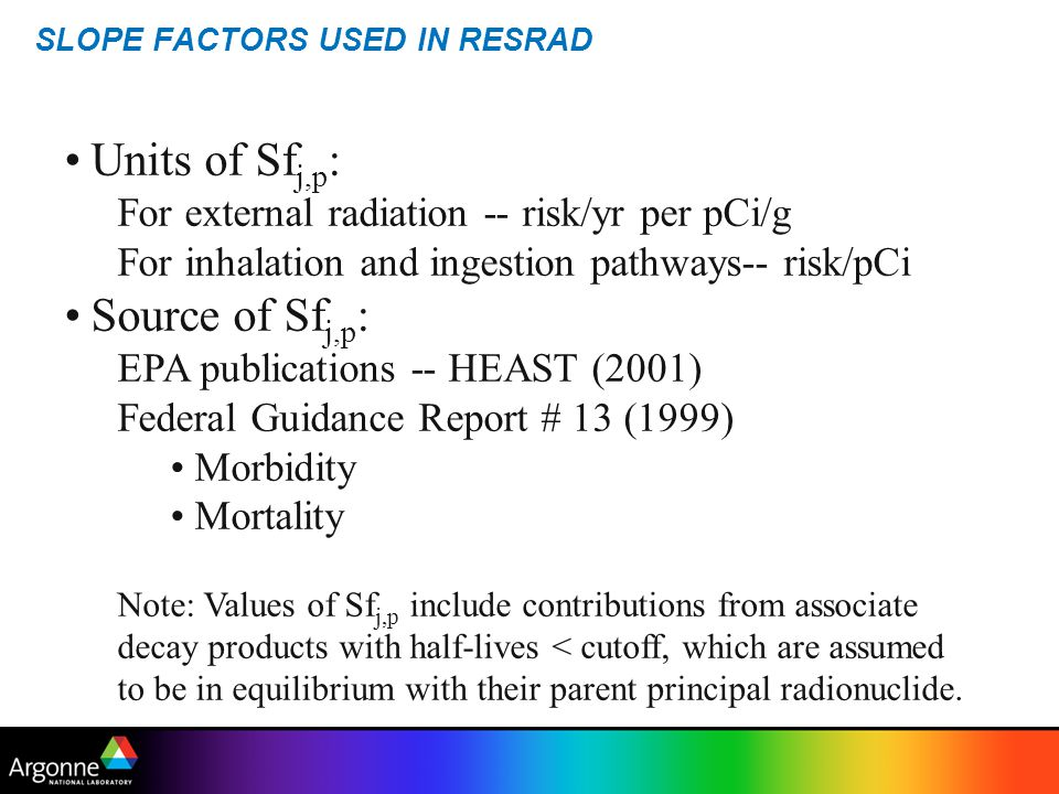 SLOPE FACTORS USED IN RESRAD