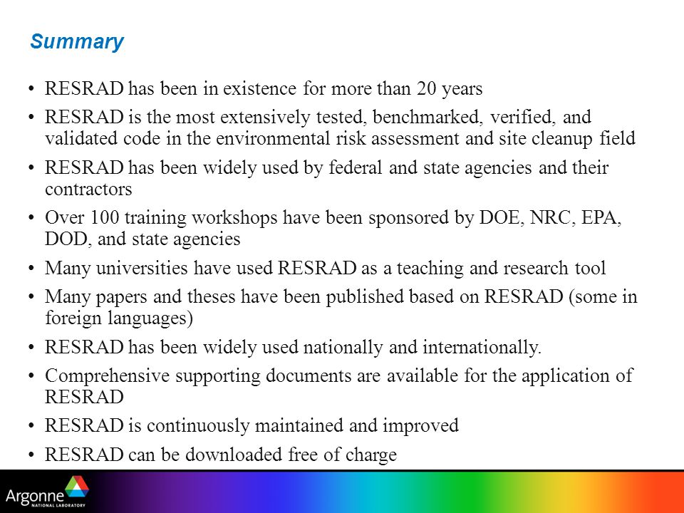 Summary RESRAD has been in existence for more than 20 years